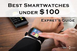 Best smartwatches under 100 dollars